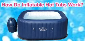 how do inflatable hot tubs work 2020