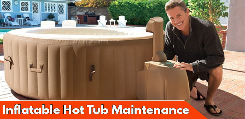 Inflatable Hot Tub Maintenance 2020
