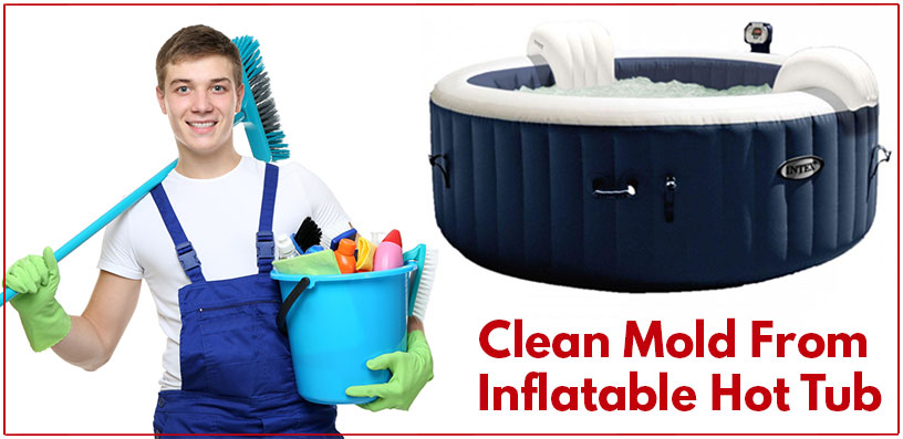 How To Clean Mold From Inflatable Hot Tub 2020