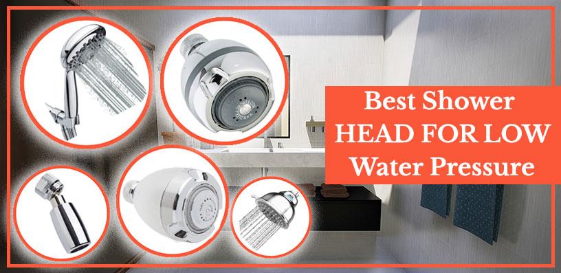 Best Shower Head For Low Water Pressure 2020