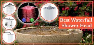 best waterfall shower head